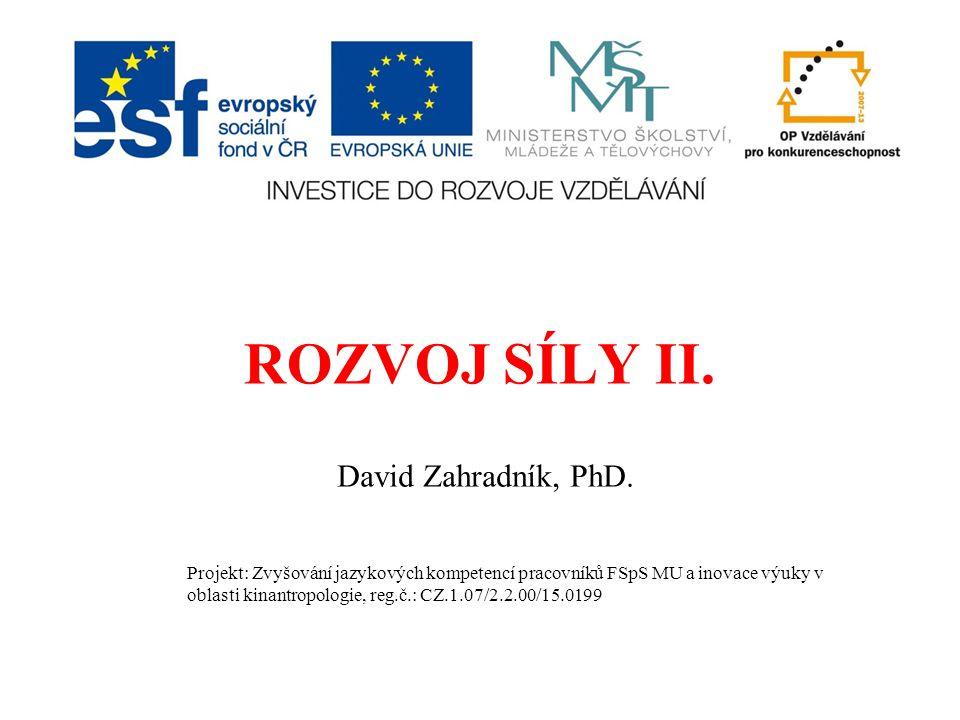 ROZVOJ SÍLY II. David Zahradník, PhD.