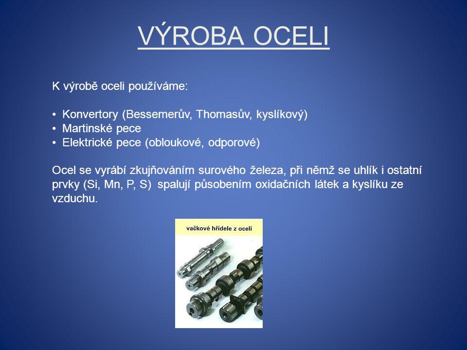 Výroba oceli K výrobě oceli používáme: