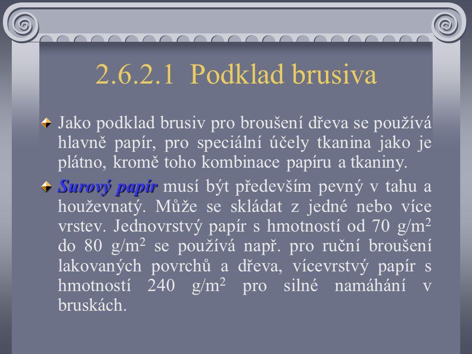 2.6.2.1 Podklad brusiva