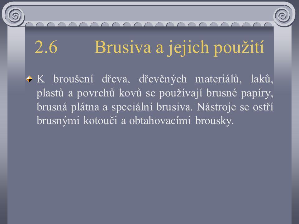 2.6 Brusiva a jejich použití