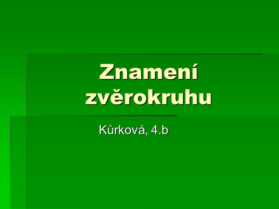 Znamení zvěrokruhu Kůrková, 4.b