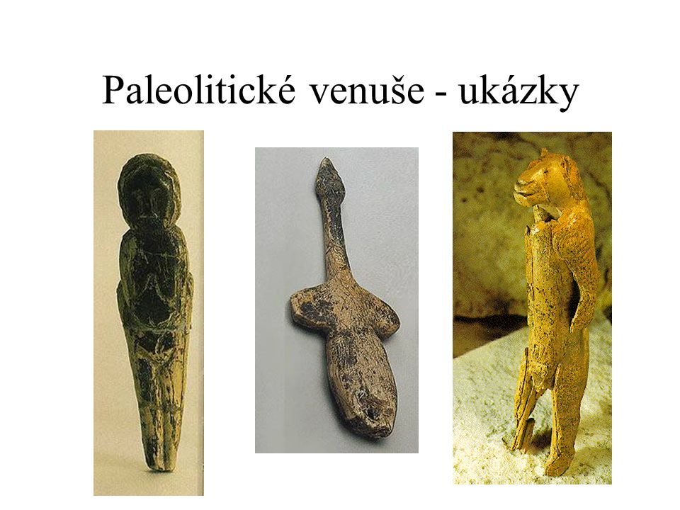 Paleolitické venuše - ukázky