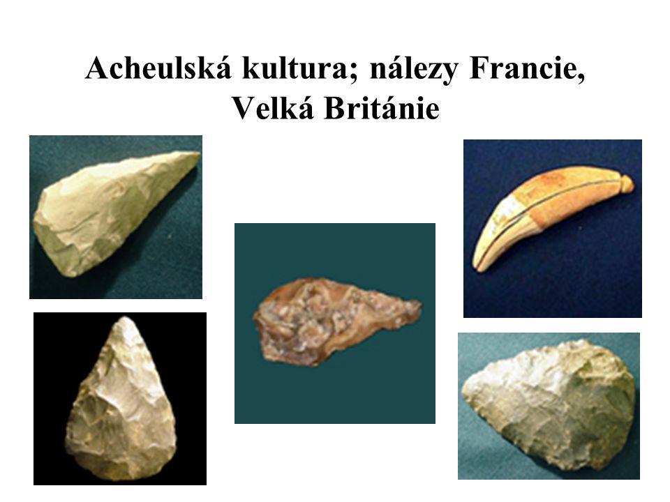 Acheulská kultura; nálezy Francie, Velká Británie