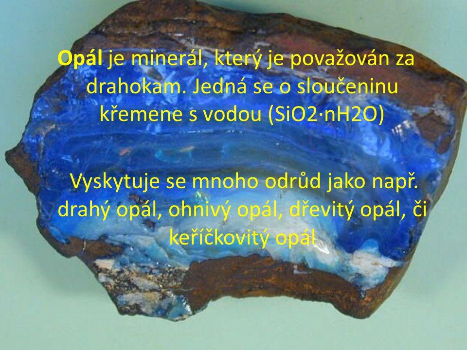 Opál je minerál, který je považován za drahokam