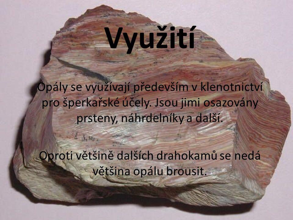 Oproti většině dalších drahokamů se nedá většina opálu brousit.