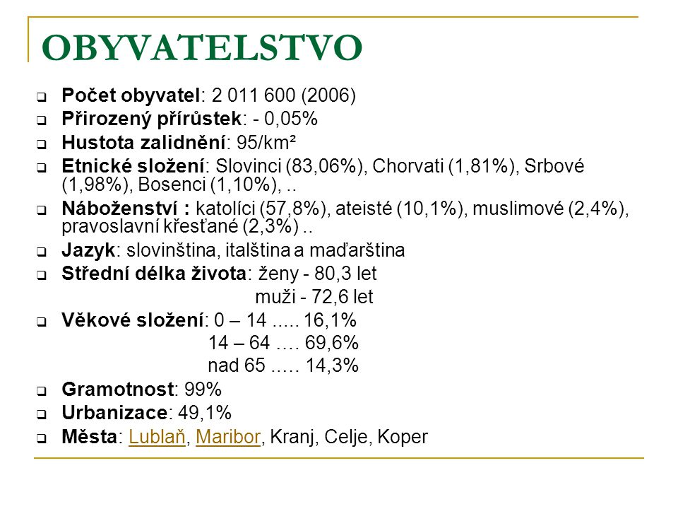 OBYVATELSTVO Počet obyvatel: 2 011 600 (2006)