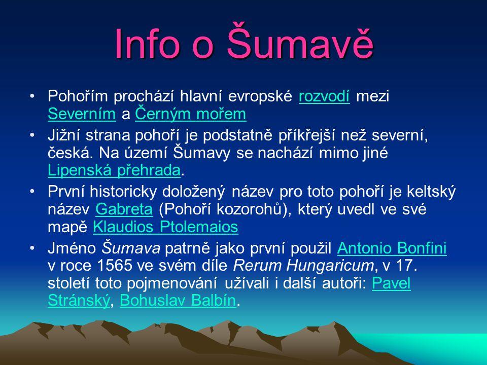 Info o Šumavě Pohořím prochází hlavní evropské rozvodí mezi Severním a Černým mořem.