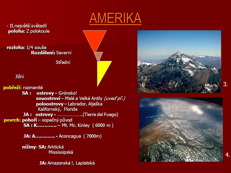 AMERIKA 3. 4. - II.největší světadíl poloha: Z polokoule