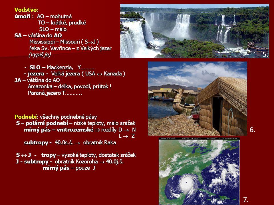 5. 6. 7. Vodstvo: úmoří : AO – mohutné TO – krátké, prudké SLO – málo