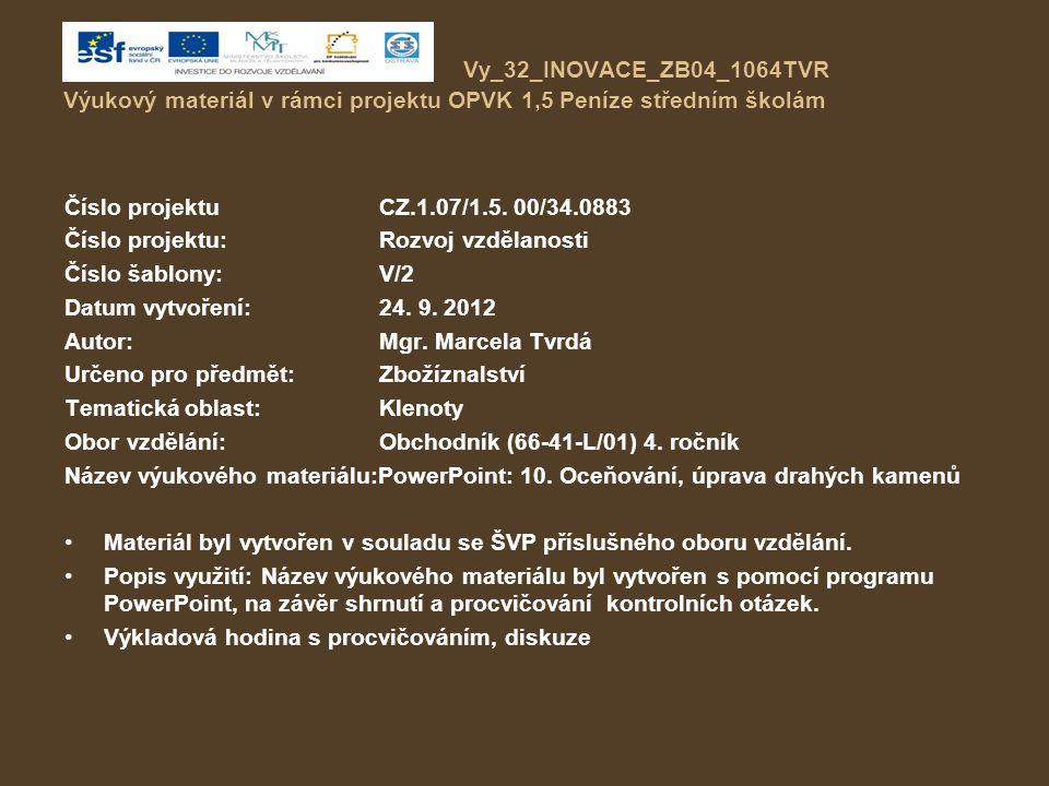 Vy_32_INOVACE_ZB04_1064TVR Výukový materiál v rámci projektu OPVK 1,5 Peníze středním školám