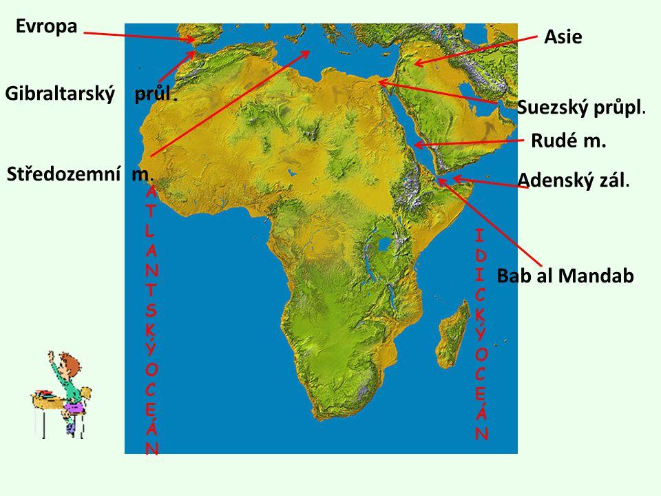 Evropa Asie Gibraltarský průl. Suezský průpl. Rudé m. Středozemní m.