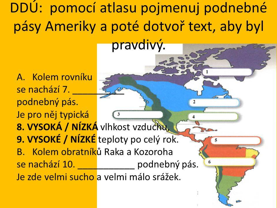 DDÚ: pomocí atlasu pojmenuj podnebné pásy Ameriky a poté dotvoř text, aby byl pravdivý.