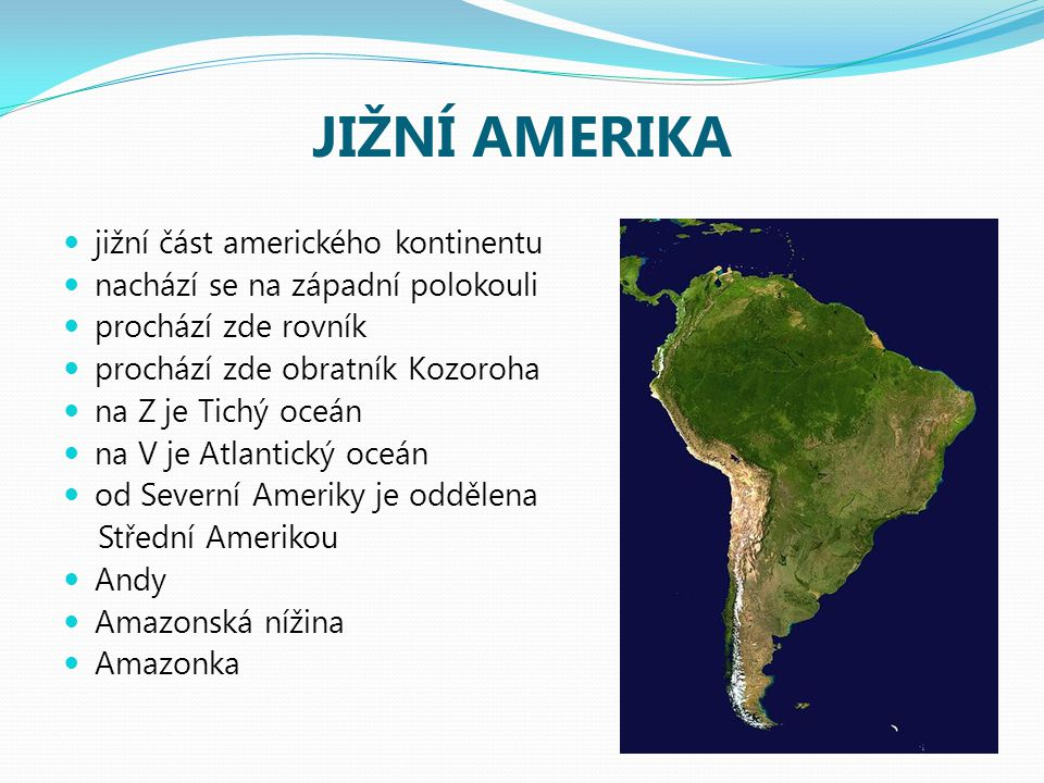 JIŽNÍ AMERIKA jižní část amerického kontinentu
