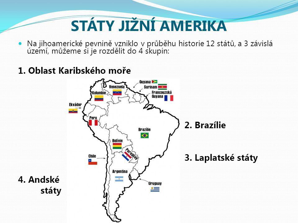 STÁTY JIŽNÍ AMERIKA 1. Oblast Karibského moře 2. Brazílie