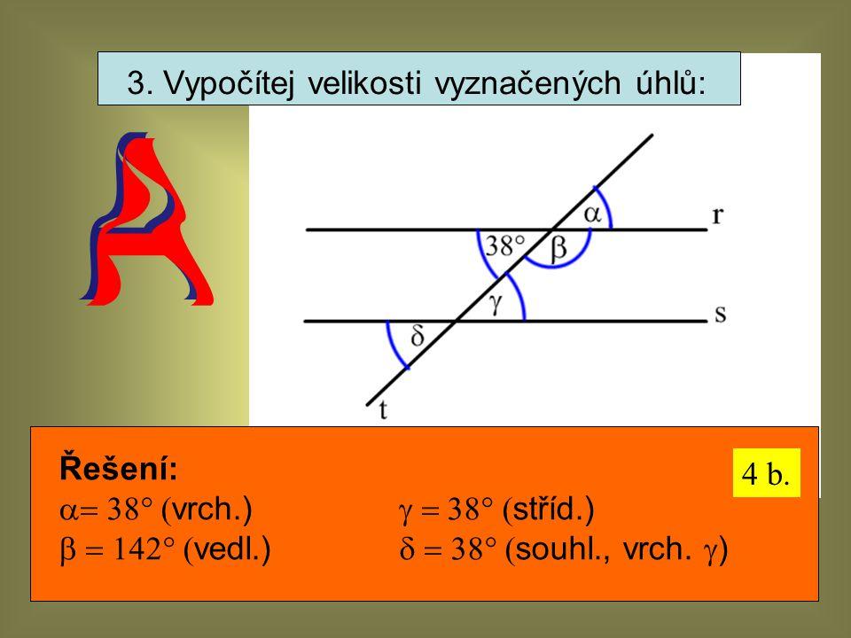 3. Vypočítej velikosti vyznačených úhlů: