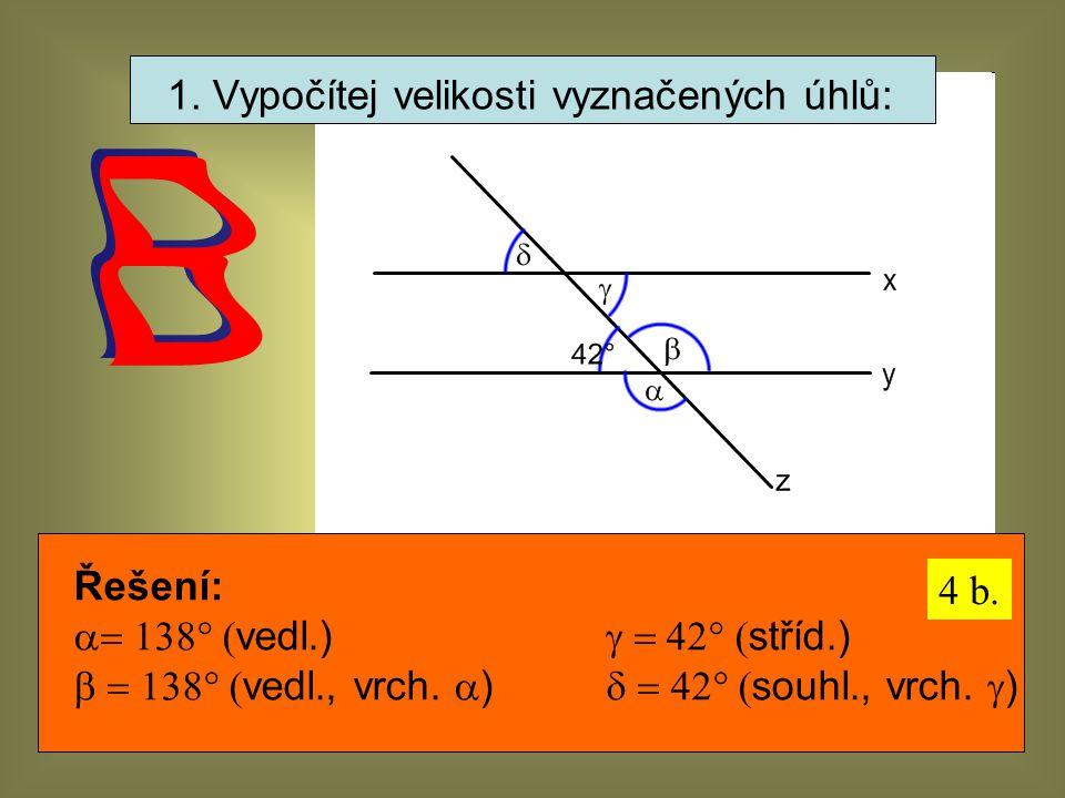 1. Vypočítej velikosti vyznačených úhlů: