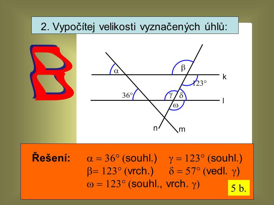 2. Vypočítej velikosti vyznačených úhlů: