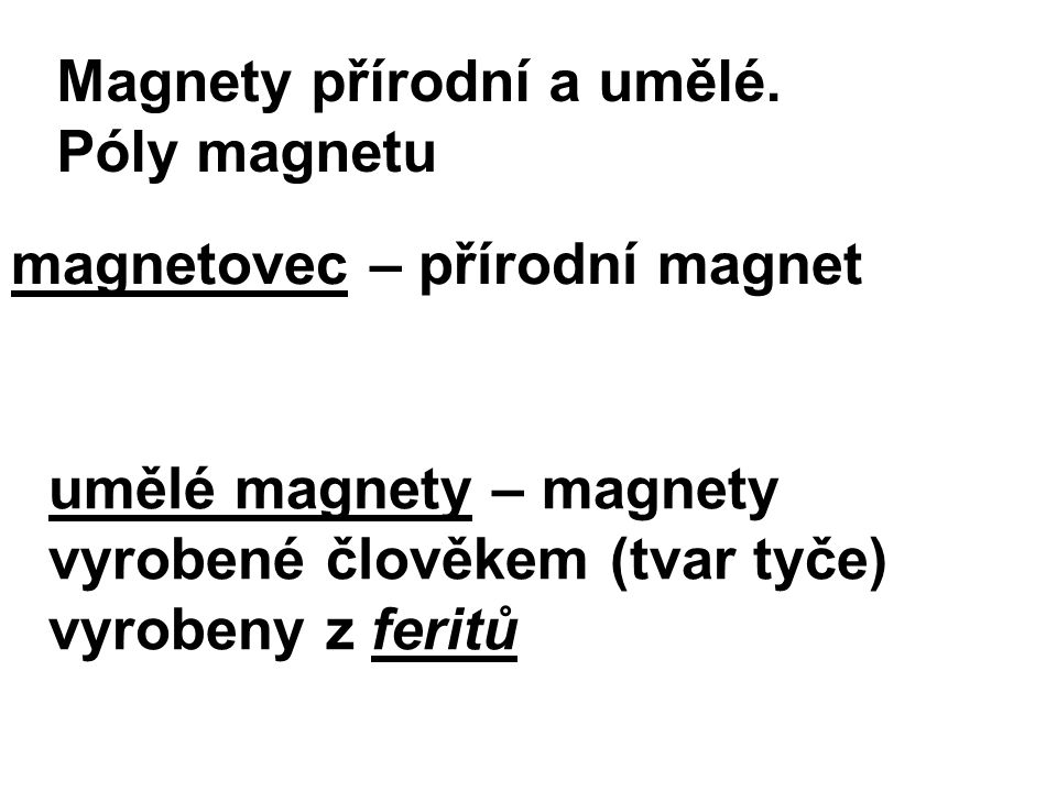 Magnety přírodní a umělé.