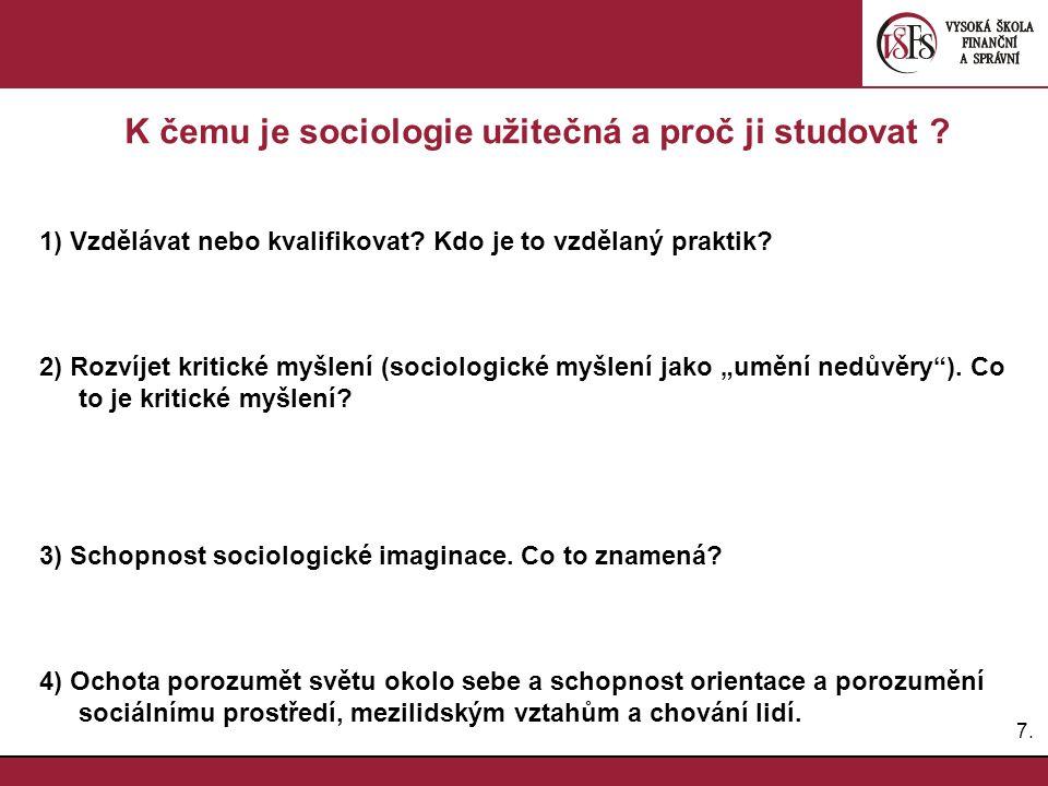 K čemu je sociologie užitečná a proč ji studovat