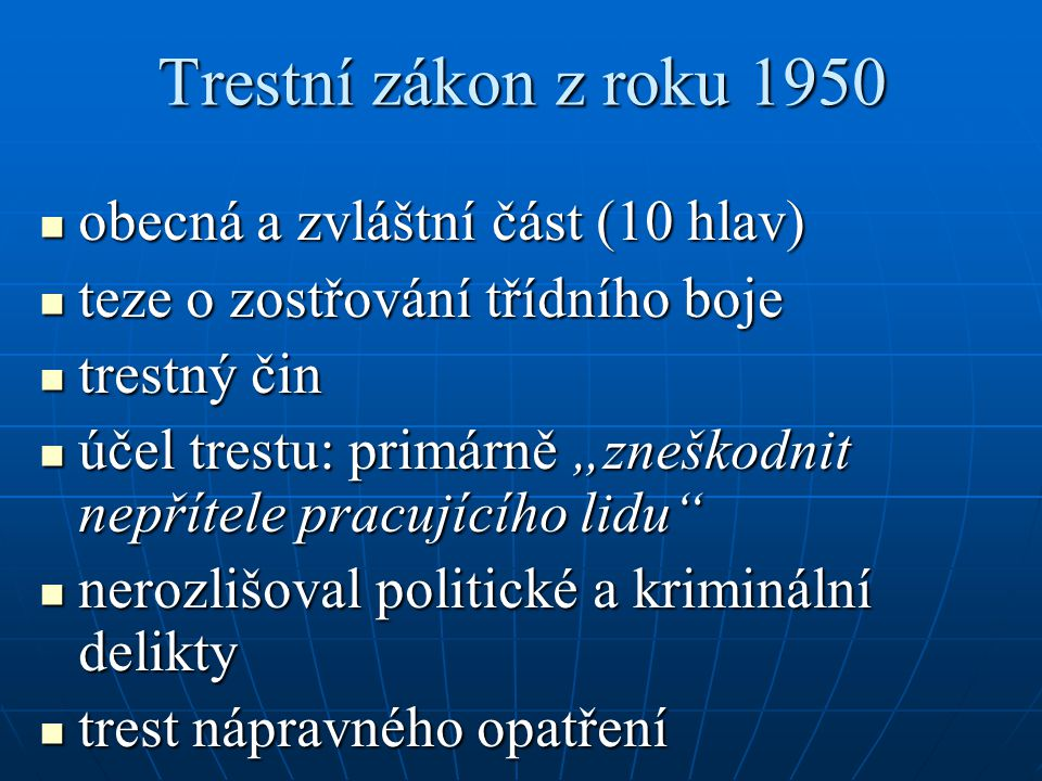 Trestní zákon z roku 1950 obecná a zvláštní část (10 hlav)
