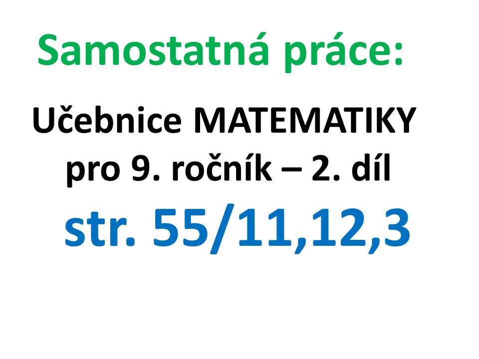 Samostatná práce: Učebnice MATEMATIKY pro 9. ročník – 2. díl