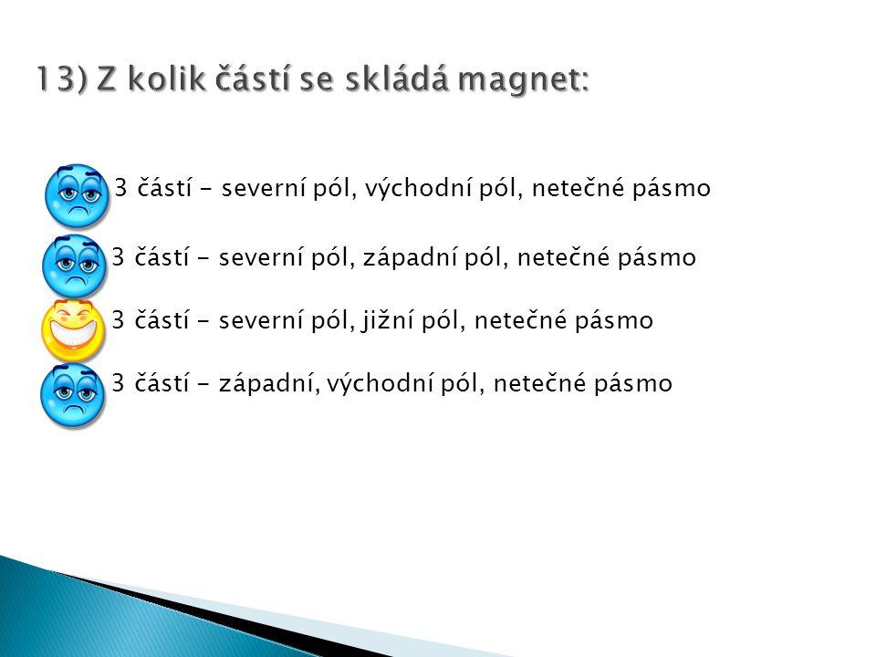 13) Z kolik částí se skládá magnet: