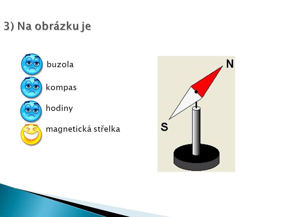 3) Na obrázku je buzola kompas hodiny magnetická střelka