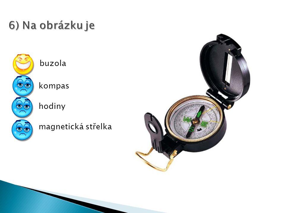 6) Na obrázku je buzola kompas hodiny magnetická střelka