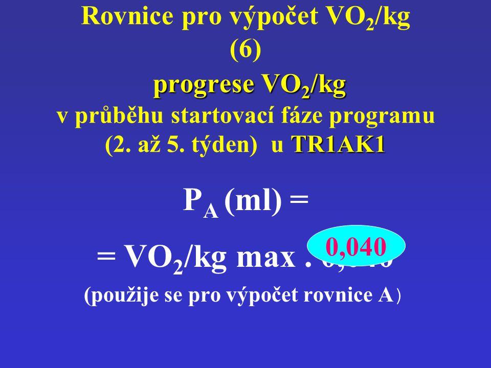 (použije se pro výpočet rovnice A)