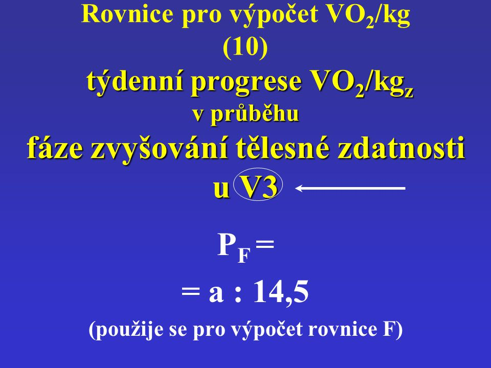 (použije se pro výpočet rovnice F)