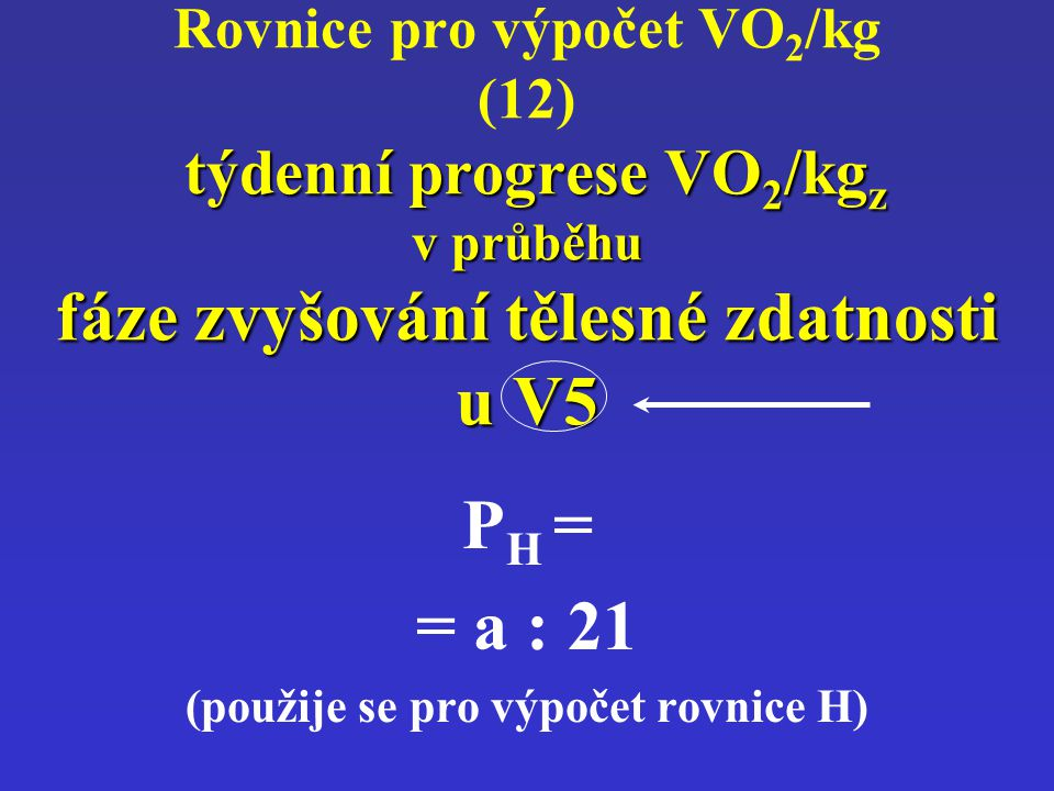 (použije se pro výpočet rovnice H)