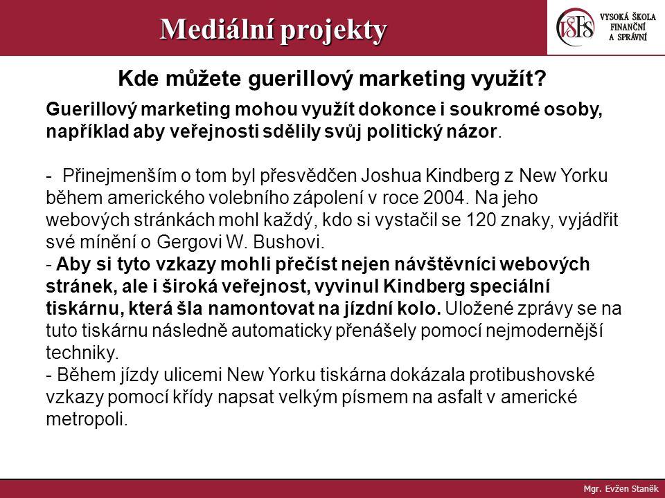 Mediální projekty Kde můžete guerillový marketing využít