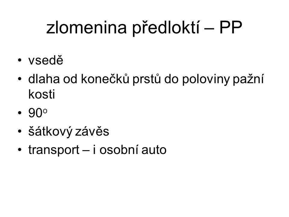 zlomenina předloktí – PP