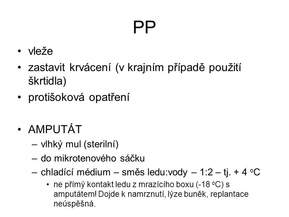 PP vleže zastavit krvácení (v krajním případě použití škrtidla)