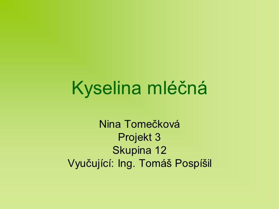 Nina Tomečková Projekt 3 Skupina 12 Vyučující: Ing. Tomáš Pospíšil