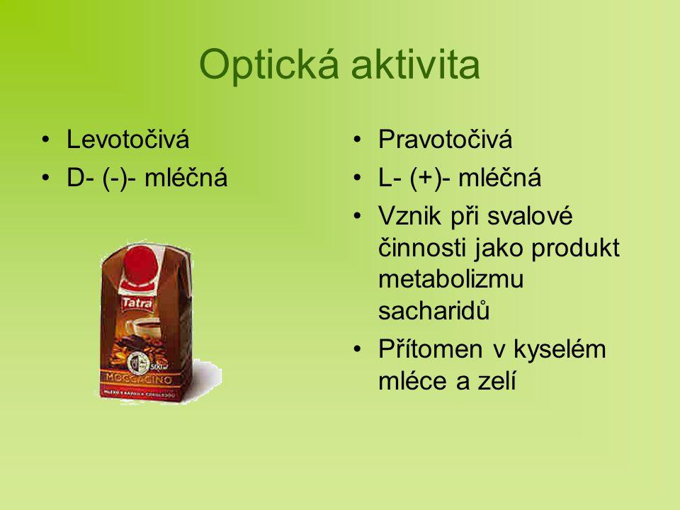 Optická aktivita Levotočivá D- (-)- mléčná Pravotočivá L- (+)- mléčná