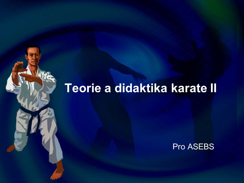 Teorie a didaktika karate II