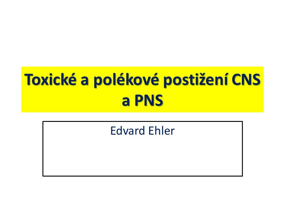 Toxické a polékové postižení CNS a PNS