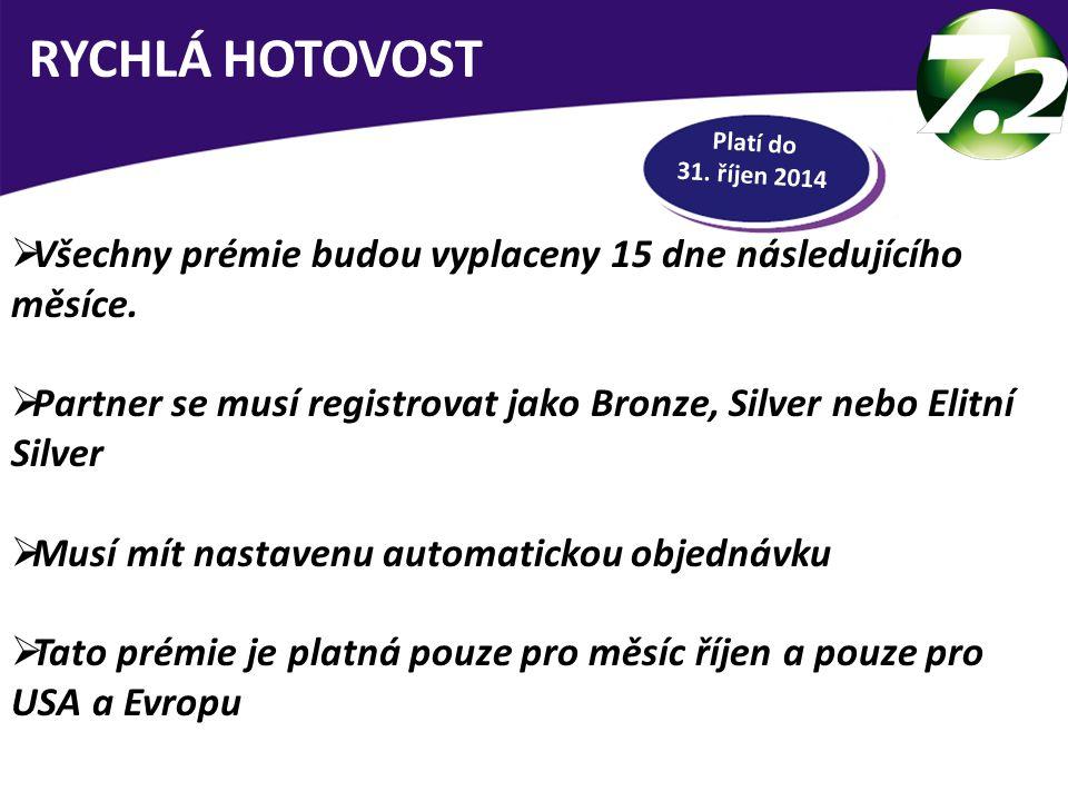 RYCHLÁ HOTOVOST Platí do 31. říjen 2014. Všechny prémie budou vyplaceny 15 dne následujícího měsíce.