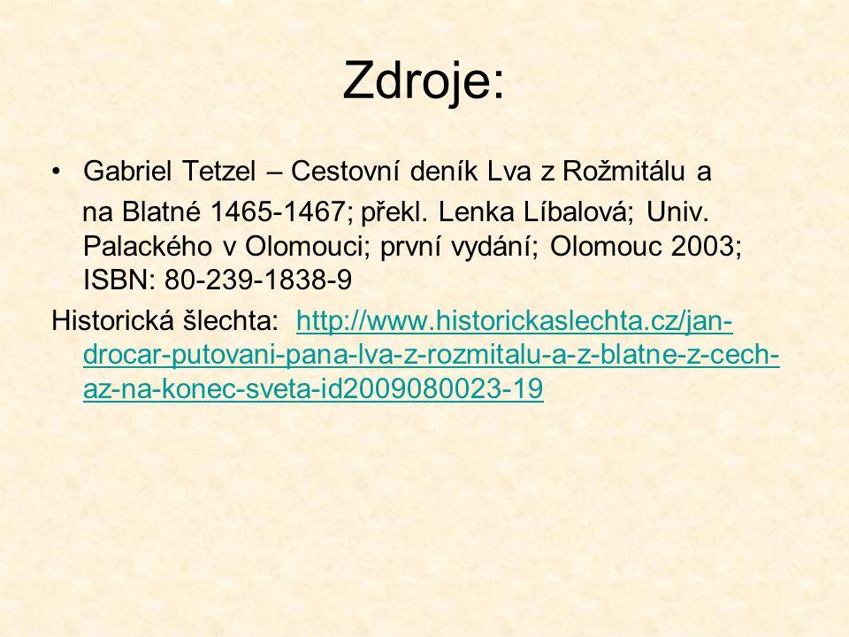 Zdroje: Gabriel Tetzel – Cestovní deník Lva z Rožmitálu a