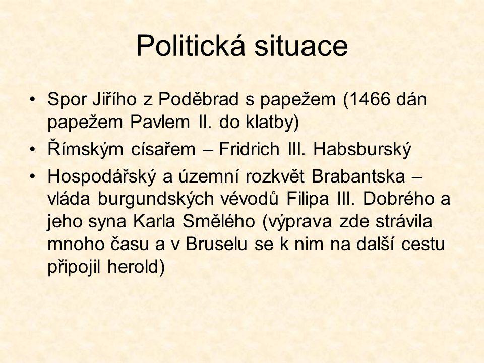Politická situace Spor Jiřího z Poděbrad s papežem (1466 dán papežem Pavlem II. do klatby) Římským císařem – Fridrich III. Habsburský.