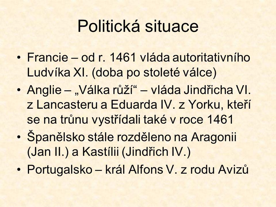 Politická situace Francie – od r. 1461 vláda autoritativního Ludvíka XI. (doba po stoleté válce)