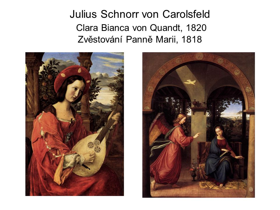 Julius Schnorr von Carolsfeld Clara Bianca von Quandt, 1820 Zvěstování Panně Marii, 1818