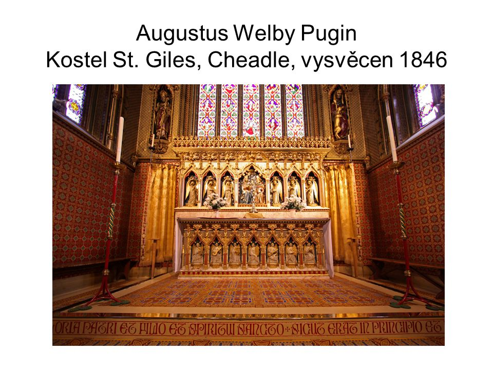 Augustus Welby Pugin Kostel St. Giles, Cheadle, vysvěcen 1846