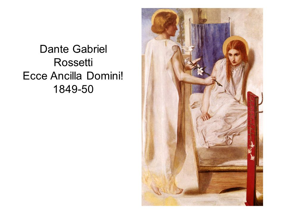 Dante Gabriel Rossetti Ecce Ancilla Domini! 1849-50