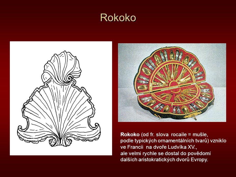Rokoko Rokoko (od fr. slova rocaile = mušle,