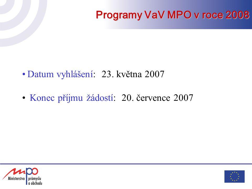 Programy VaV MPO v roce 2008 Datum vyhlášení: 23. května 2007