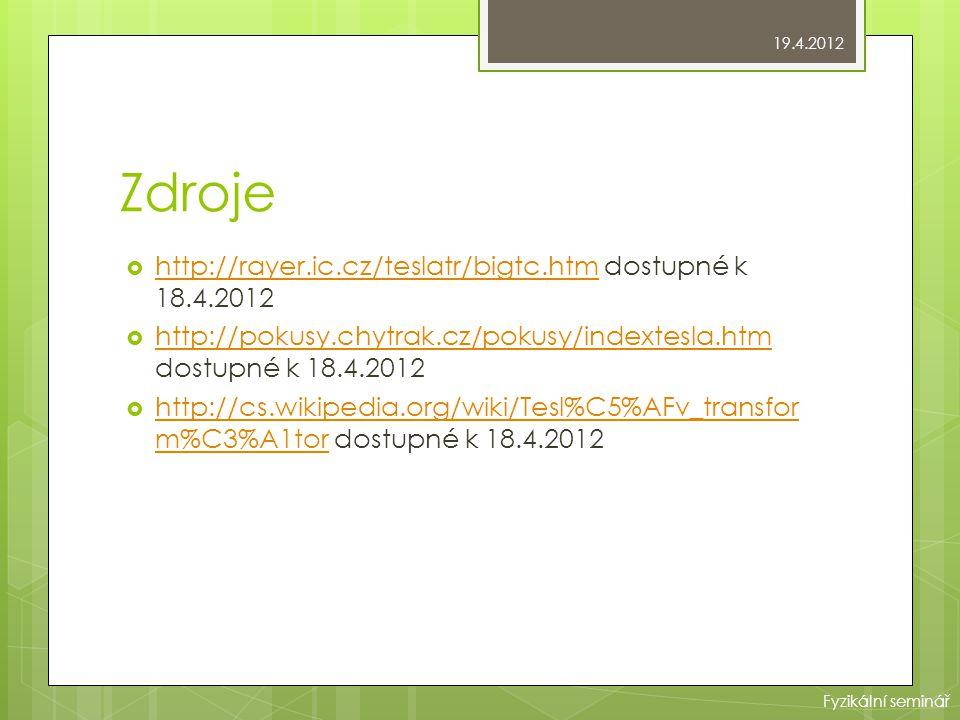 Zdroje http://rayer.ic.cz/teslatr/bigtc.htm dostupné k 18.4.2012