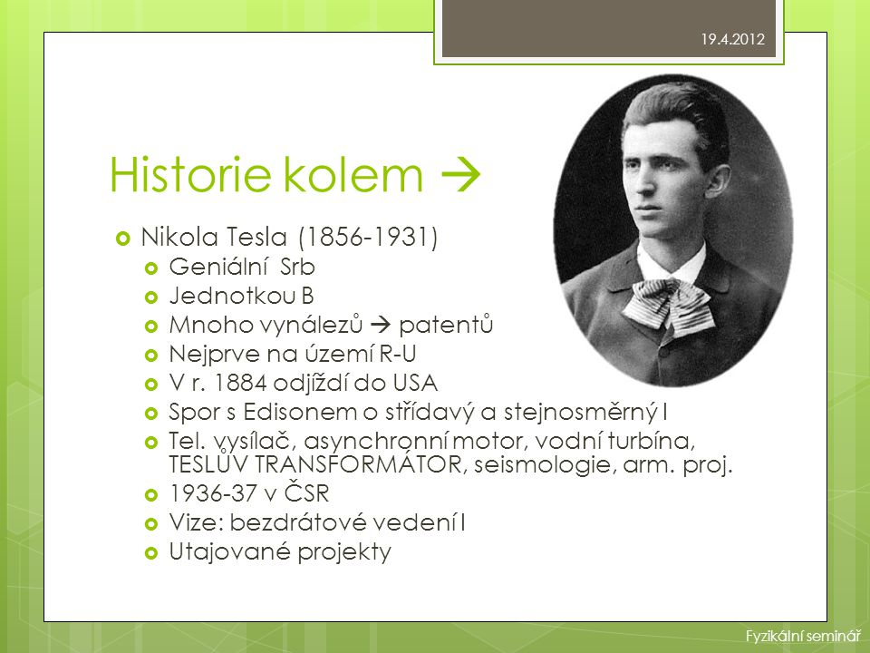 Historie kolem  Nikola Tesla (1856-1931) Geniální Srb Jednotkou B