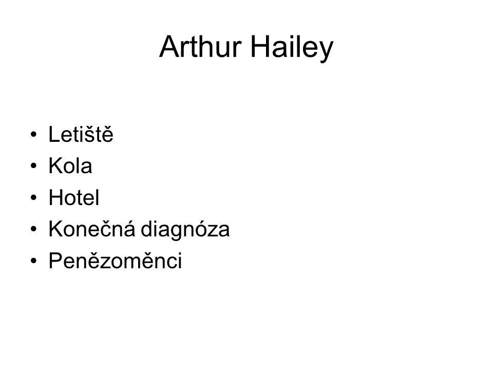 Arthur Hailey Letiště Kola Hotel Konečná diagnóza Penězoměnci
